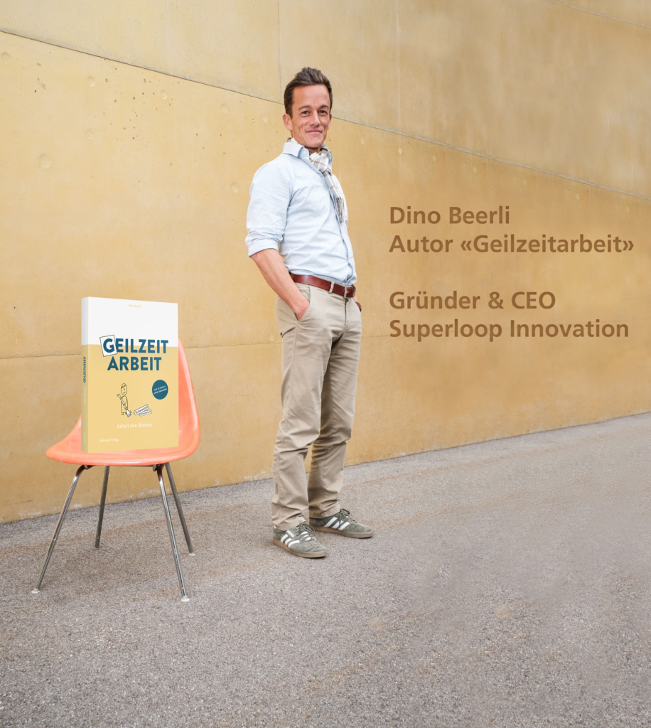 Dino Beerli | Autor Geilzeitarbeit | Superloop Innovation